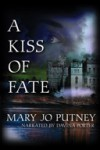 A Kiss of Fate - Mary Jo Putney, Davina Porter