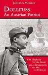 Dollfuss: An Austrian Patriot - Johannes Messner, Alice von Hildebrand, John Zmirak