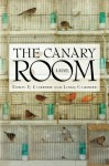 The Canary Room: A Novel - Edwin F. Casebeer, Linda Casebeer