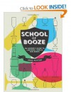 School of Booze: An Insider's Guide to Libations, Tipples and Brews - Jane Peyton