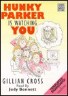Hunky Parker is Watching You - Gillian Cross