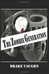 The Zombie Generation - Drake Vaughn