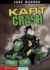 Kart Crash - Jake Maddox, Sean Tiffany, Lisa Trumbauer