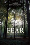 Fear: Feel It, Face It, and Grow - Mark Edick