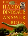 The Handy Dinosaur Answer Book - Thomas E. Svarney, Patricia Barnes-Svarney