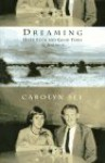 Dreaming:: Hard Luck and Good Times in America - Carolyn See