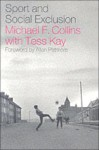 Sport and Social Exclusion: Second Edition - Mike Collins, Tess Kay