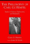 The Philosophy of Carl G. Hempel: Studies in Science, Explanation, and Rationality - Carl G. Hempel, James H. Fetzer