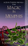 Magic in Memphis - Hunter S. Jones