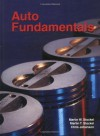 Auto Fundamentals: How and Why of the Design, Construction, and Operation of Automobiles : Applicable to All Makes of and Models - Martin T. Stockel, Chris Johanson
