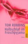 Halbschlaf im Froschpyjama - Tom Robbins, Pociao, Walter Hartmann