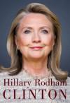 Hillary Rodham Clinton New Memoir - Hillary Rodham Clinton