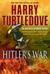 Hitler's War (The War That Came Early, Book One) - Harry Turtledove