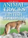 Animal Tracks of British Columbia - Ian Sheldon, Tamara Hartson