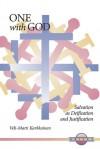 One with God: Salvation as Deification and Justification - Veli-Matti Kärkkäinen