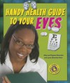 Handy Health Guide to Your Eyes - Alvin Silverstein, Virginia Silverstein, Laura Silverstein Nunn