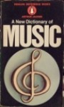 The New Penguin Dictionary of Music - Arthur Jacobs