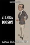 Zuleika Dobson by Max Beerbohm - Max Beerbohm