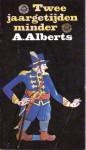 Twee Jaargetijden Minder - Albert Alberts