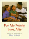 For My Family, Love, Allie - Ellen B. Senisi