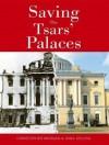 Saving the Tsar's Palaces - Christopher Morgan, Irina Orlova