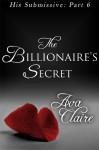 The Billionaire's Secret - Ava Claire