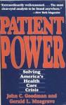Patient Power: Solving America's Health Care Crisis - Susan Goodman, Gerald L. Musgrave