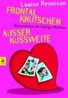 Frontalknutschen + Außer Kussweite - Louise Rennison, Eva Riekert