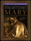 Mary, Called Magdalene - Margaret George