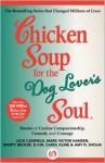 Chicken Soup for the Dog Lover's Soul - Jack Canfield, Mark Victor Hansen, Marty Becker, Carol Kline