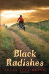 Black Radishes - Susan Lynn Meyer