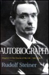 Rudolf Steiner Autobiography: Chapters in the Course of My Life - Rudolf Steiner, Rita Stebbing