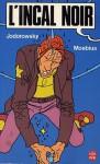 L'Incal, Tome 1: L'Incal Noir - Alejandro Jodorowsky, Mœbius