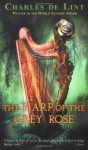 The Harp of the Grey Rose - Charles de Lint