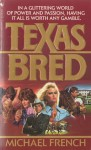 Texas Bred - Michael French