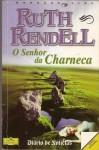 O Senhor da Charneca - Ruth Rendell, J. Teixeira de Aguilar