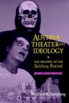 Austria as Theater and Ideology: The Meaning of the Salzburg Festival - Michael P. Steinberg