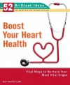 Boost Your Heart Health (52 Brilliant Ideas): Vital Ways to Nurture Your Most Vital Organ - Ruth Chambers