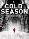 A Cold Season - Alison Littlewood