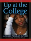 Up at the College (MP3 Book) - Michele Andrea Bowen, Shari Peele