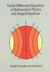 Partial Differential Equations of Mathematical Physics and Integral Equations (Dover Books on Mathematics) - Ronald B. Guenther, John W. Lee
