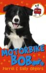 Motorbike Bob - Darrel Odgers, Sally Odgers, Janine Dawson