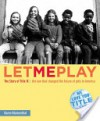 Let Me Play: The Story of Title IX: The Law That Changed the Future of Girls in America - Karen Blumenthal