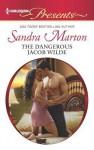 The Dangerous Jacob Wilde - Sandra Marton