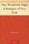One Wonderful Night A Romance of New York - Louis Tracy
