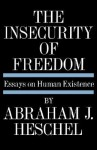Insecurity of Freedom - Abraham Joshua Heschel