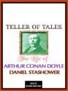 Teller of Tales: The Life of Arthur Conan Doyle (Audio) - Daniel Stashower, Richard Matthews