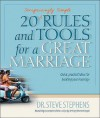 20 (Surprisingly Simple Rules and Tools for a Great Marriage - Steve Stephens