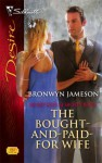 The Bought-and-Paid-for Wife (Secret Lives of Society Wives, #4) - Bronwyn Jameson
