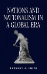 Nations and Nationalism in a Global Era - Anthony D. Smith